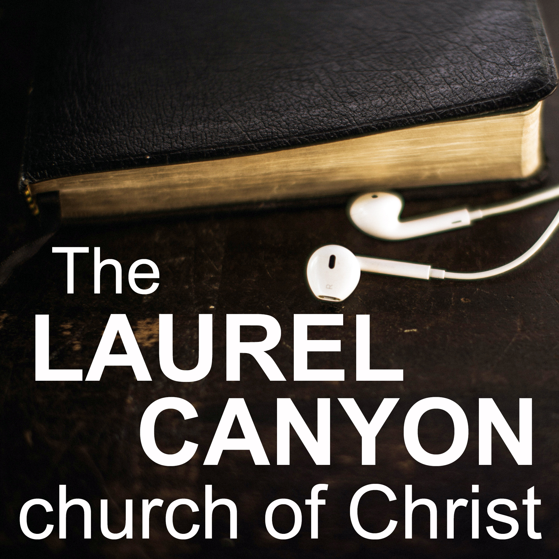 Laurel Canyon church of Christ Podcast